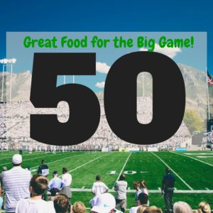 Big Game #50 Roundup | https://dadwhats4dinner.com