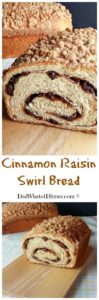 What is better for breakfast than a warm slice of homemade Cinnamon Raisin Swirl Bread with a little melted butter? #breakfast #bread #cinnamon #brunch #holiday #yeast www.dadwhats4dinner.com