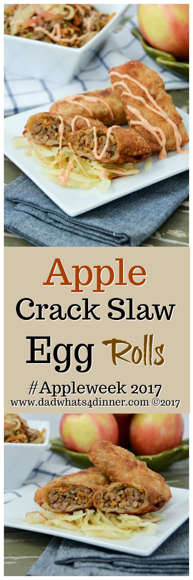 You will get addicted to my Apple Crack Slaw Egg Rolls with Creamy Sriracha Sauce! Amazing flavor with a hint of tart apple sweetness, destined to be your new favorite fall appetizer or dinner. #Appleweek 2017 www.dadwhats4dinner.com