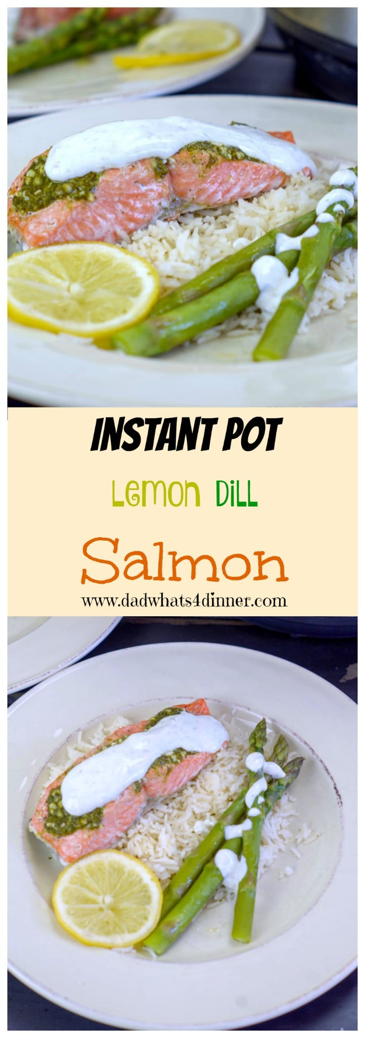 Pinterest image of Instant Pot Lemon Dill Salmon from www.dadwhats4dinner.com #ad #InstantPot #salmon #Dill #Healthy #lowfat